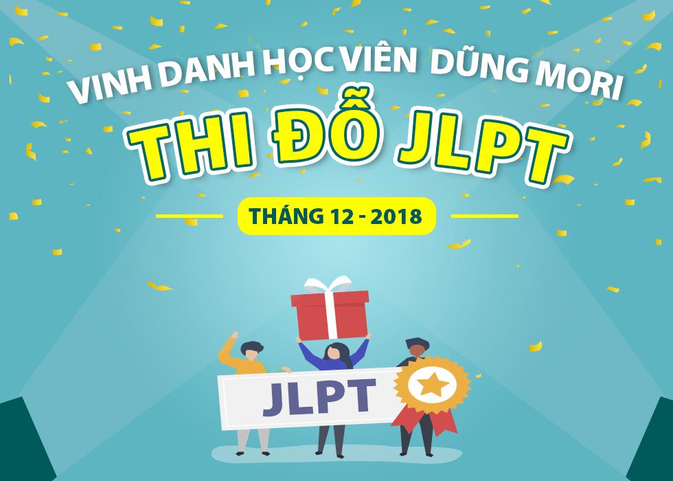 Danh sách học viên của Dũng Mori thi đỗ và đạt điểm cao kì thi JLPT tháng 12/2018