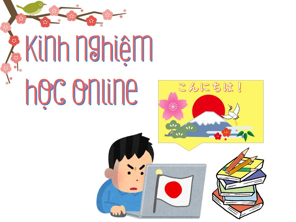 Một số kinh nghiệm học tiếng Nhật Online hiệu quả