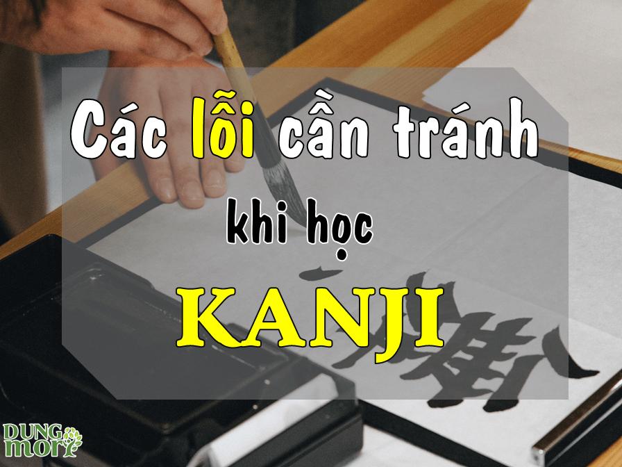 Các lỗi học Kanji cần tránh khi học tiếng Nhật online miễn phí