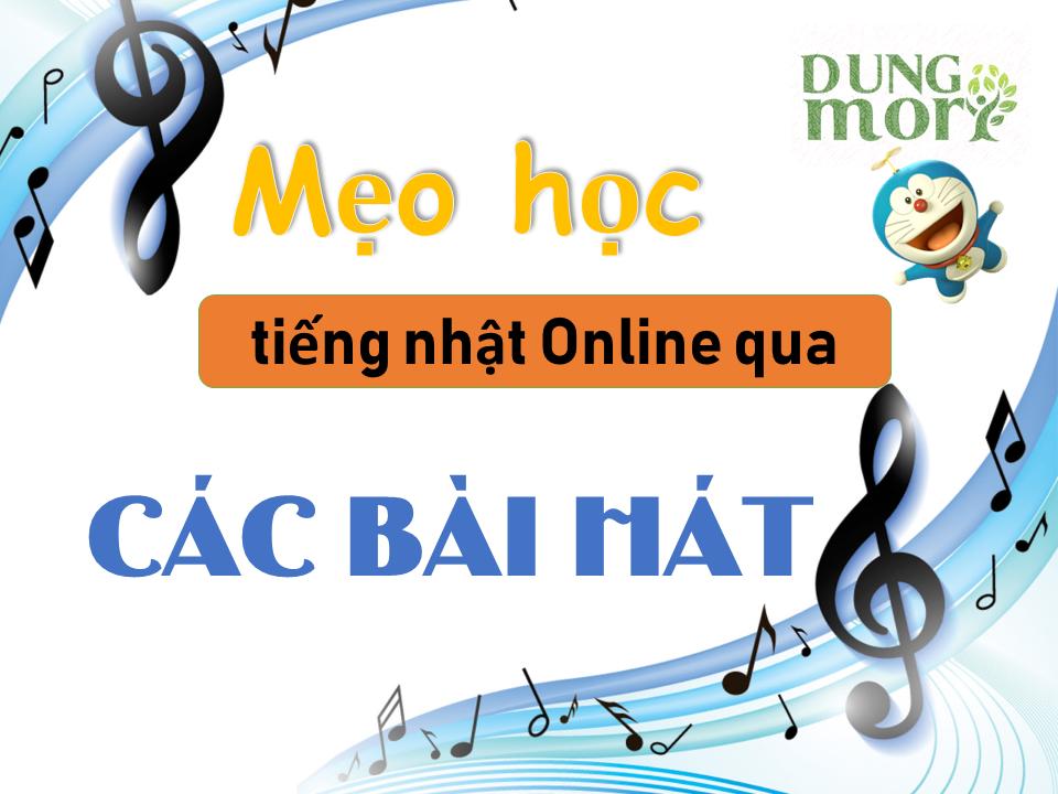 Mẹo học tiếng nhật Online qua các bài hát