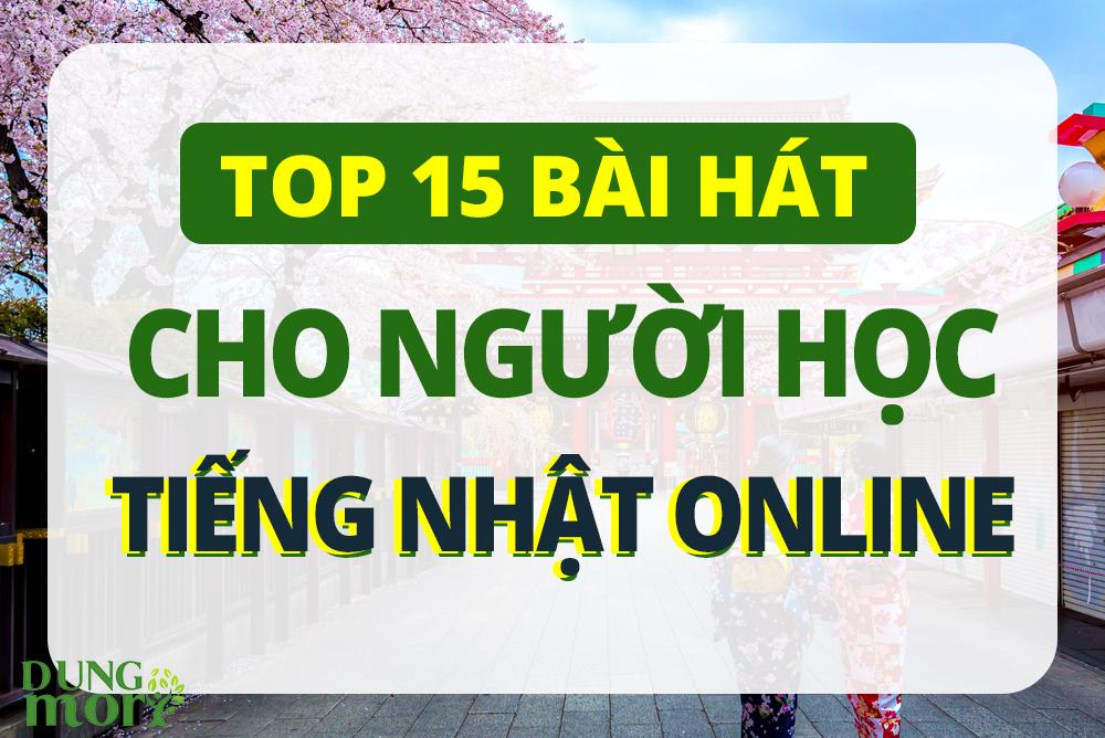Top 15 bài hát nâng cao cho người học tiếng Nhật Online