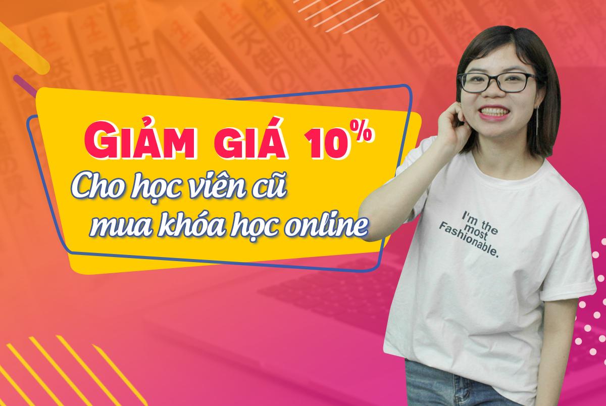 Chương trình giảm 10% học phí các khóa học online đối với học viên cũ của Dũng mori.
