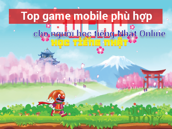 Top game mobile phù hợp khi học tiếng Nhật cho người mới bắt đầu
