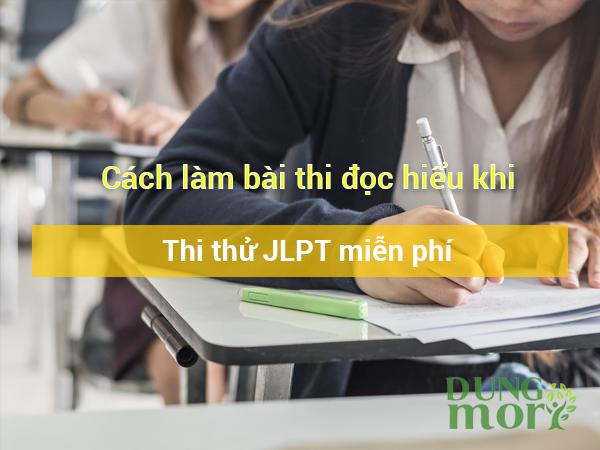 Cách làm bài thi đọc hiểu khi thi thử JLPT miễn phí