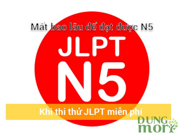 Mất bao lâu để đạt được N5 trong kỳ thi JLPT miễn phí tại Hà Nội?