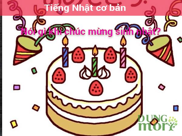 Tiếng Nhật cơ bản: nói gì khi chúc mừng sinh nhật?