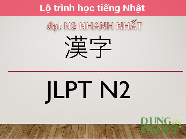 Lộ trình tự học tiếng Nhật đạt N2 nhanh nhất