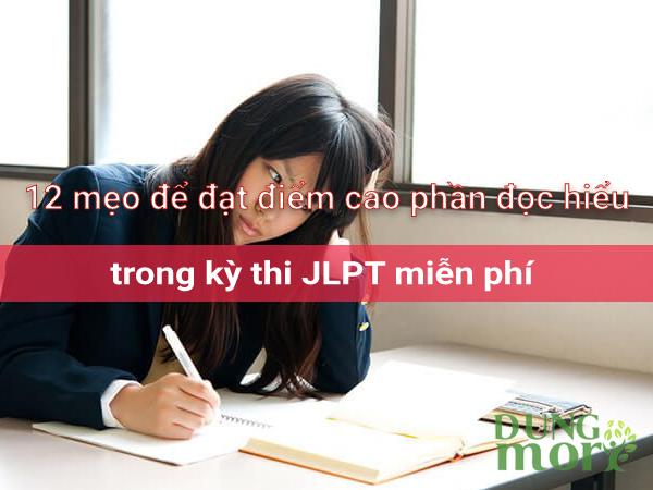12 mẹo để đạt điểm cao phần đọc hiểu trong kỳ thi JLPT miễn phí
