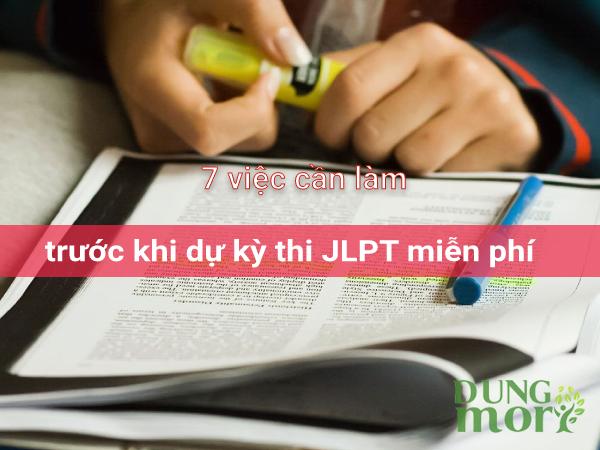 7 việc cần làm trước khi đi dự kỳ thi JLPT miễn phí