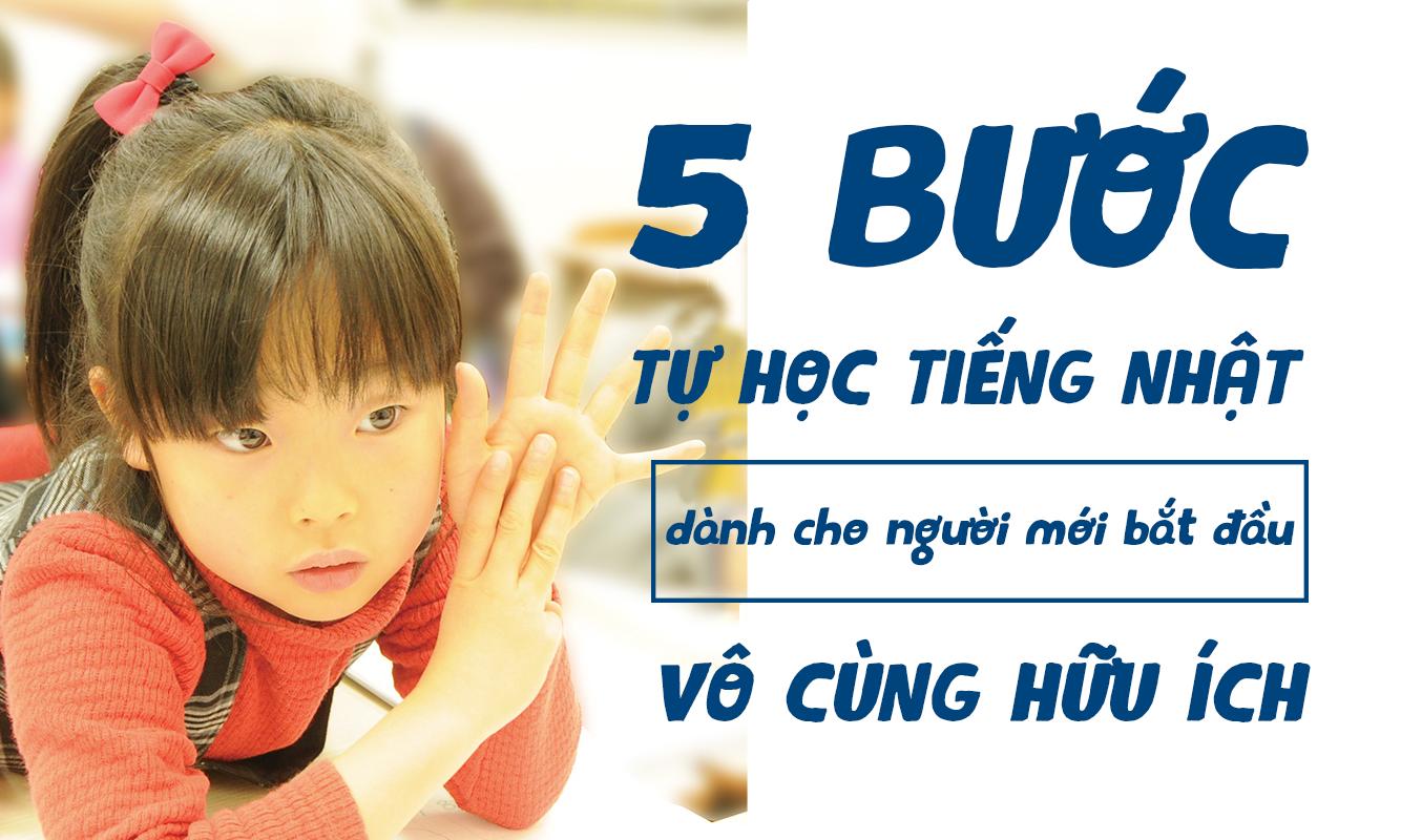 5 bước tự học tiếng Nhật dành cho người mới bắt đầu vô cùng hữu ích