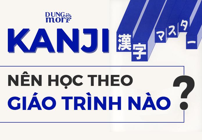 Kanji nên học theo giáo trình nào?