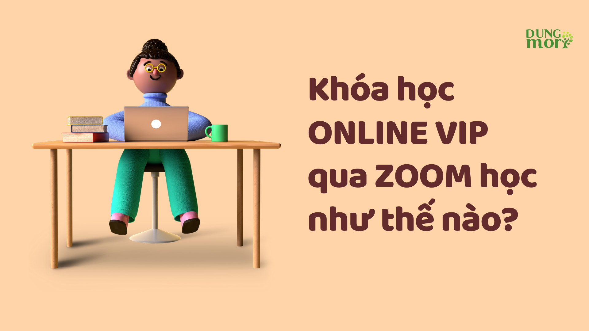 Khóa học ONLINE VIP qua ZOOM học như thế nào?