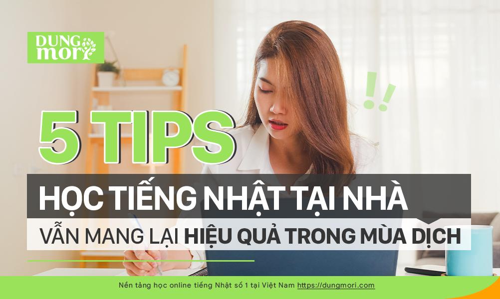 5 TIPS học tiếng Nhật tại nhà vẫn mang lại hiệu quả trong mùa dịch
