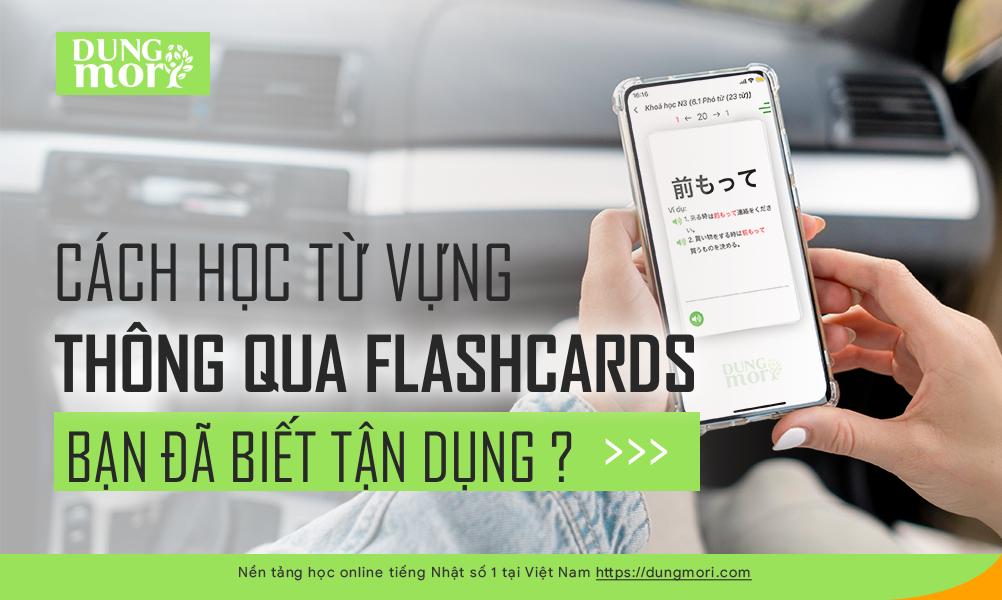 Cách học từ vựng thông qua flashcard bạn đã biết tận dụng chưa?